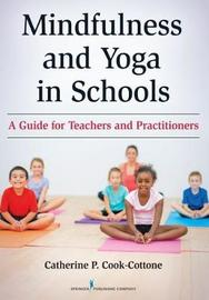 Mindfulness and Yoga in Schools by Catherine P Cook-Cottone