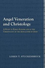 Angel Veneration and Christology by Loren T Stuckenbruck image