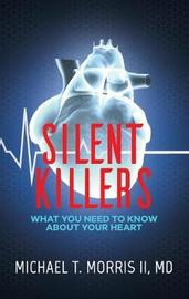 Silent Killers by Dr Michael Morris