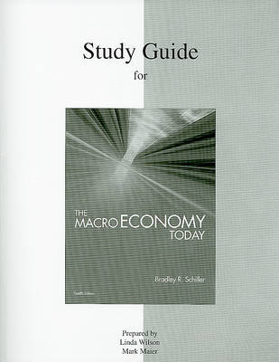 Study Guide for the Macro Economy Today by Bradley R Schiller