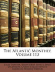 The Atlantic Monthly, Volume 113 by Celia Thaxter