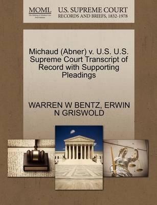Michaud (Abner) V. U.S. U.S. Supreme Court Transcript of Record with Supporting Pleadings by Warren W Bentz image