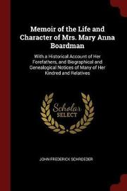 Memoir of the Life and Character of Mrs. Mary Anna Boardman by John Frederick Schroeder image