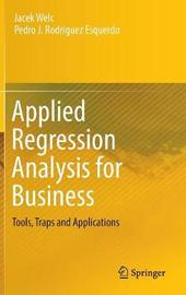 Applied Regression Analysis for Business by Jacek Welc