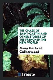 The Chase of Saint-Castin and Other Stories of the French in the New World by Mary Hartwell Catherwood image