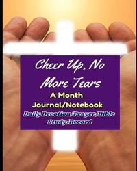 Cheer Up, No More Tears by Inspired Life Publishing