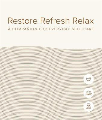 Restore Refresh Relax by DK Australia