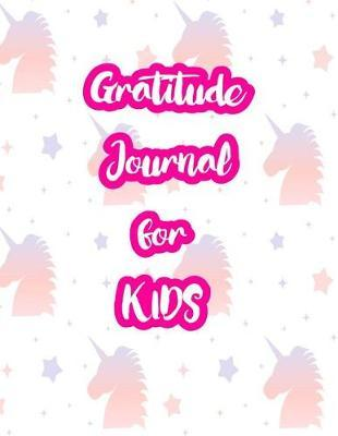 Gratitude Journal for Kids by Piper Ward