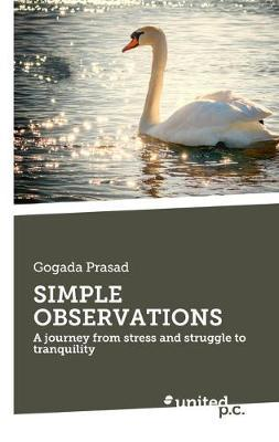 SIMPLE OBSERVATIONS by Gogada Prasad