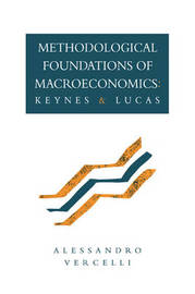 Methodological Foundations of Macroeconomics by Allessandro Vercelli