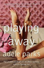 Playing Away by Adele Parks image