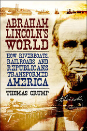 Abraham Lincoln's World by Thomas Crump