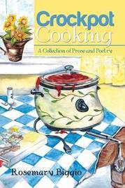 Crockpot Cooking by Rosemary Biggio