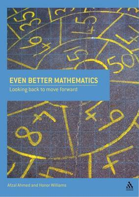 Even Better Mathematics: Looking Back to Move Forward by Afzal Ahmed image