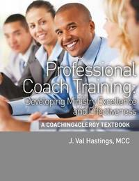 Professional Coach Training by J Val Hastings