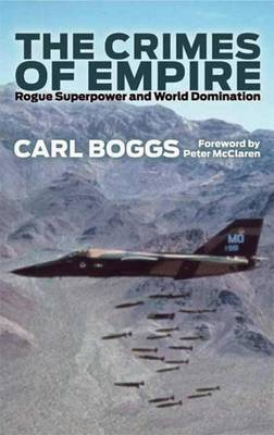 The Crimes of Empire by Carl Boggs