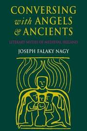 Conversing with Angels and Ancients by Joseph Falaky Nagy image