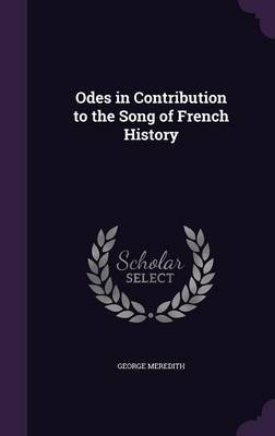 Odes in Contribution to the Song of French History by George Meredith image