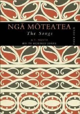 Nga Moteatea: The Songs: Pt. 4 by Apirana Ngata image