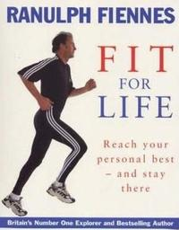 Ranulph Fiennes: Fit For Life by Ranulph Fiennes image