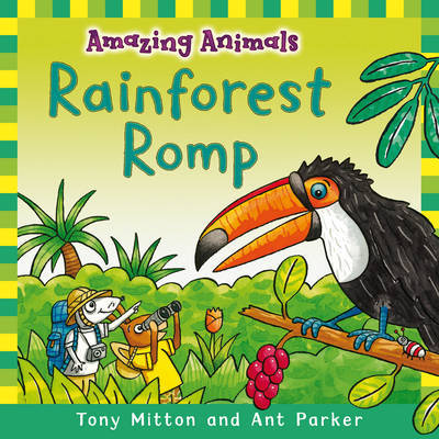 Amazing Animals: Rainforest Romp by Tony Mitton