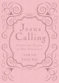 Jesus Calling - Deluxe Edition Pink Cover by Sarah Young