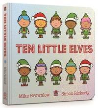 Ten Little Elves Board Book by Mike Brownlow