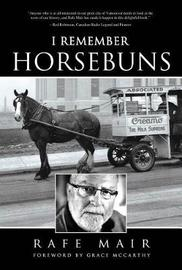 I Remember Horsebuns by Rafe Mair image