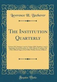 The Institution Quarterly by Lawrence H Becherer image