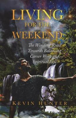 Living for the Weekend by Kevin Hunter image