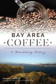 Bay Area Coffee by Monika Trobits