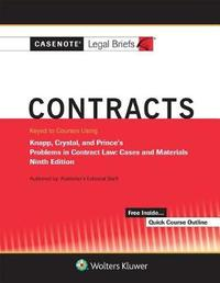 Casenote Legal Briefs for Contracts, Keyed to Knapp, Crystal, and Prince by Casenote Legal Briefs
