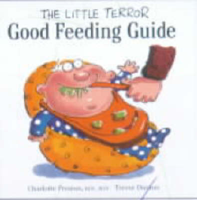 The Little Terror Good Feeding Guide by Charlotte Preston image