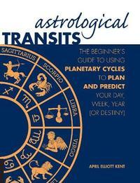 Astrological Transits by April Elliott Kent