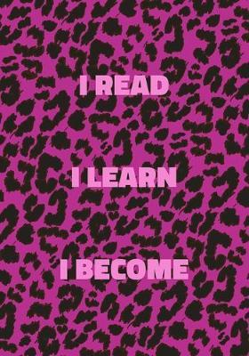 I Read I Learn I Become by Precious Notes