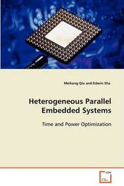 Heterogeneous Parallel Embedded Systems by Meikang Qiu