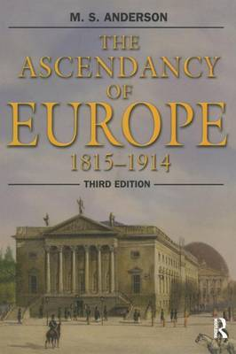 The Ascendancy of Europe by M.S. Anderson