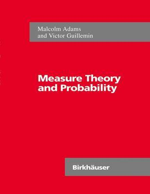 Measure Theory and Probability by Malcolm R. Adams