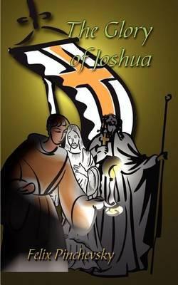 The Glory of Joshua by Felix Pinchevsky