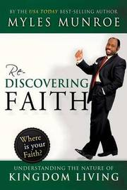 Rediscovering Faith by Myles Munroe