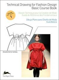 Technical Drawing for Fashion Design: 1 by Pepin Press