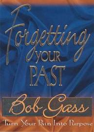 Forgetting Your Past by Bob Gass