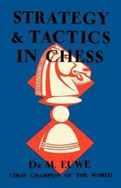 Strategy & Tactics in Chess by Max Euwe