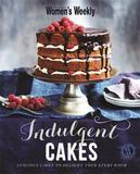 Indulgent Cakes by Australian Women's Weekly