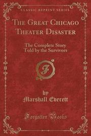 The Great Chicago Theater Disaster by Marshall Everett