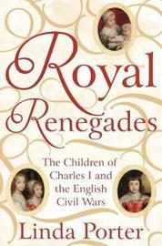 Royal Renegades by Linda Porter image