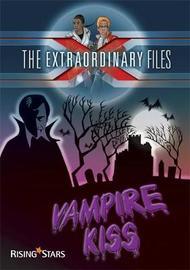 The Extraordinary Files: Vampire Kiss by Paul Blum image