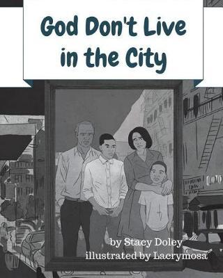 God Don't Live in the City by Stacy Doley