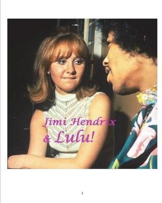 Jimi Hendrix & Lulu! by Arthur Miller