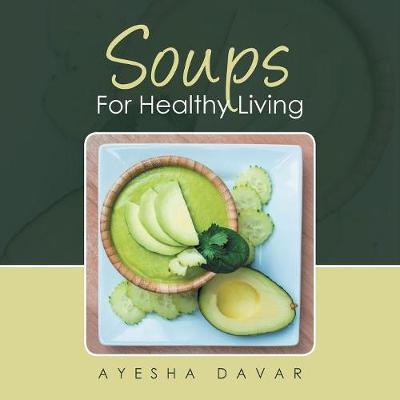 Soups for Healthy Living by Ayesha Davar image
